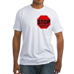 Stop Stupid Fitted T-Shirt