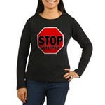 Stop Stupid Women's Long Sleeve Dark T-Shirt