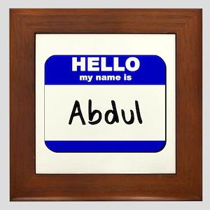 hello my name is abdul  Framed Tile