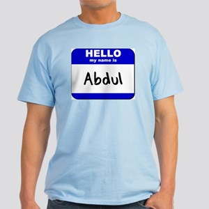 hello my name is abdul Light T-Shirt