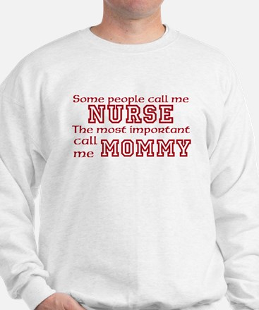 SOME PEOPLE CALL ME NURSE THE MOST IMPORTANT CALL