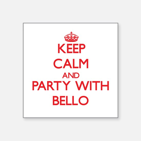 Keep calm and Party with Bello Sticker