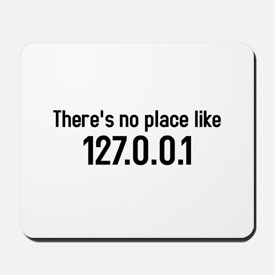 there's no place like 127.0.0.1 Mousepad