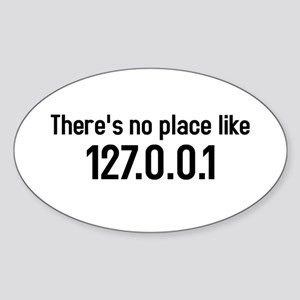 there's no place like 127.0.0.1 Oval Sticker