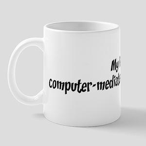 Life is computer-mediated com Mug