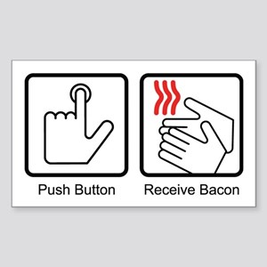 Push Button, Receive Bacon Rectangle Sticker