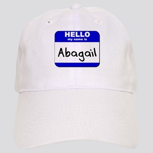 hello my name is abagail Cap