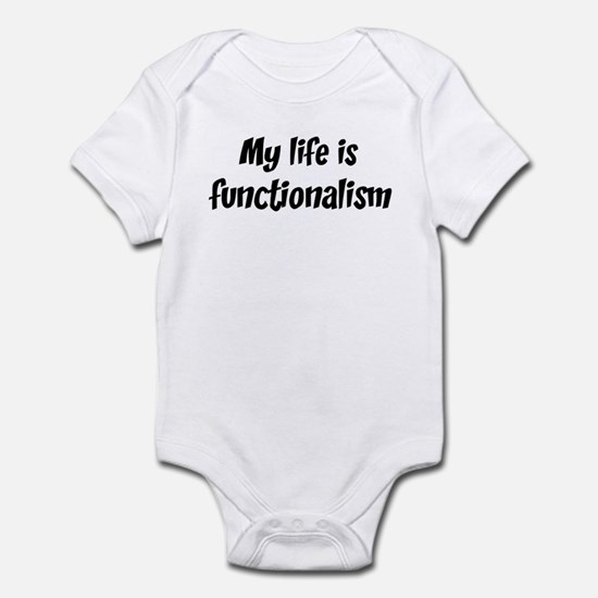 Life is functionalism Infant Bodysuit