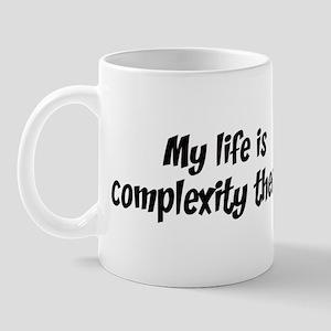Life is complexity theory Mug