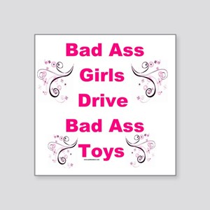 "Bad Ass Girls  Square Sticker 3"" x 3"""