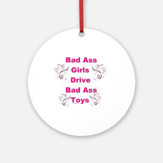 Bad Ass Girls  Round Ornament