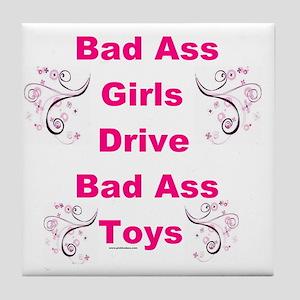 Bad Ass Girls  Tile Coaster