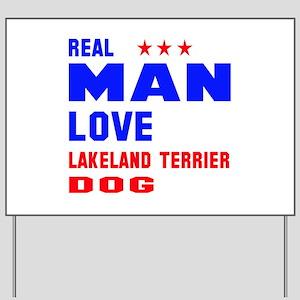 Real Man Love Lakeland Terrier Dog Yard Sign