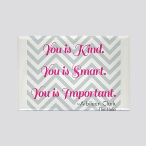 You Is Kind You Is Smart You Is Important Magnets Cafepress