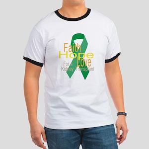 Faith,Hope,Love For A Kidney Transplant Ringer T