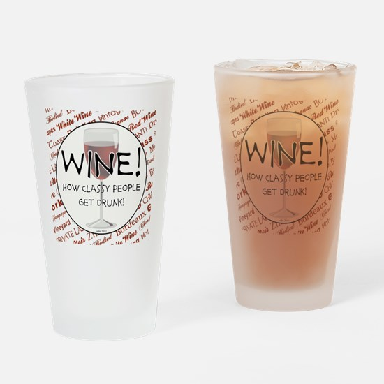 WINE, HOW CLASSY PEOPLE GET DRUNK! Drinking Glass