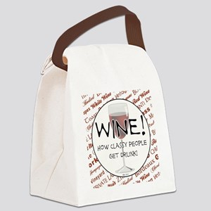 WINE, HOW CLASSY PEOPLE GET DRUNK Canvas Lunch Bag