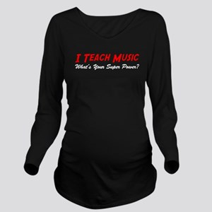 Teach Music Super Power Long Sleeve Maternity T-Sh