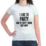 I Like To Party And Nap Jr. Ringer T-Shirt