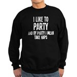I Like To Party And Nap Sweatshirt (dark)
