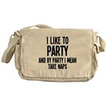 I Like To Party And Nap Messenger Bag