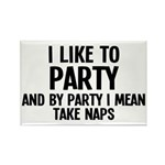I Like To Party And Nap Rectangle Magnet (10 pack)
