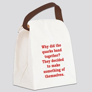 physics joke Canvas Lunch Bag