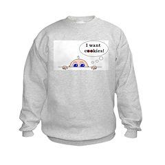 I want cookies! Sweatshirt