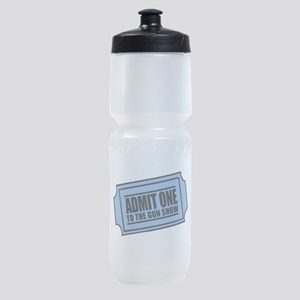 Admit One To The Gun Show Sports Bottle