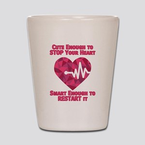 Cute Enough to Stop Your Heart Shot Glass