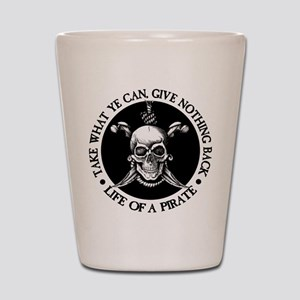 (Pirate) Take What Ye Can Shot Glass