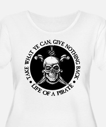 (Pirate) Take What Ye Can Plus Size T-Shirt