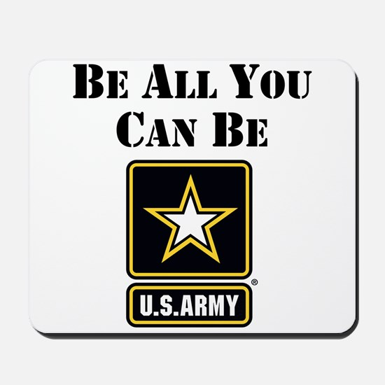 Be All You Can Be Mousepad