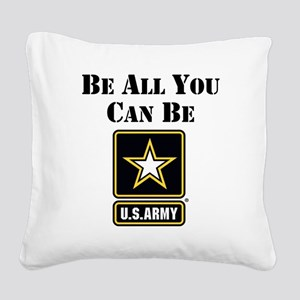 Be All You Can Be Square Canvas Pillow