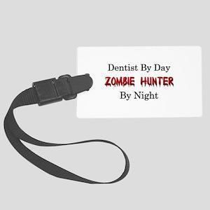 Dentist/Zombie Hunter Large Luggage Tag