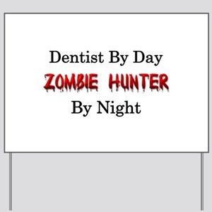 Dentist/Zombie Hunter Yard Sign