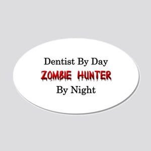Dentist/Zombie Hunter 20x12 Oval Wall Decal