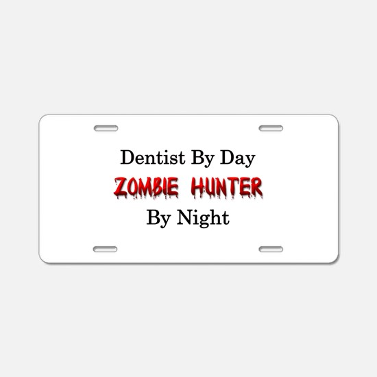 Dentist/Zombie Hunter Aluminum License Plate