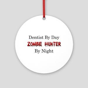 Dentist/Zombie Hunter Ornament (Round)