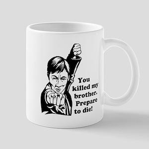 You Killed My Brother. Prepare to Die. Mugs