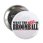 """What the HELL is broomball 2.25"""" Button (10 pack)"""
