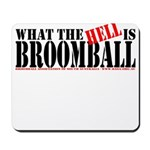 What the HELL is broomball Mousepad