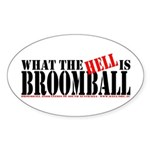 What the HELL is broomball Oval Sticker