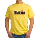 What the HELL is broomball Yellow T-Shirt