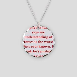 physics joke Necklace
