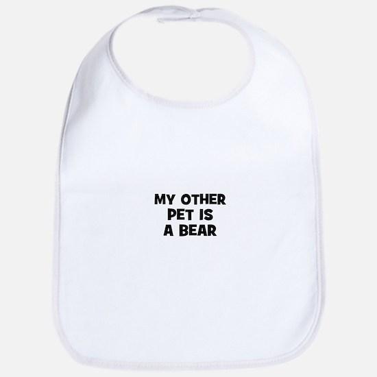 my other pet is a bear Bib