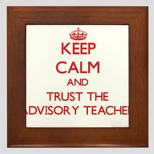 Keep Calm and Trust the Advisory Teacher Framed Ti