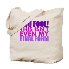 This Isnt Even My Final Form Tote Bag