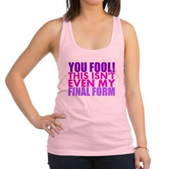This Isnt Even My Final Form Racerback Tank Top