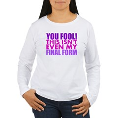 This Isnt Even My Final Form Long Sleeve T-Shirt